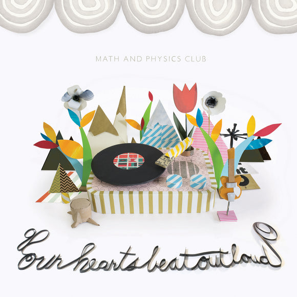 Math and Physics Club - Our Hearts Beat Out Loud
