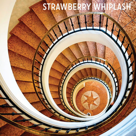 Strawberry Whiplash - Stuck In The Never Ending Now