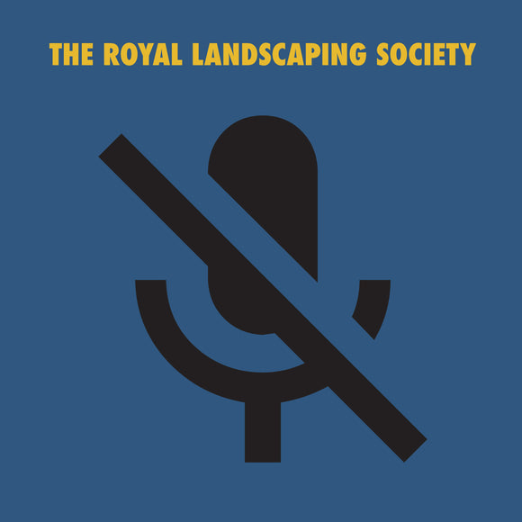 The Royal Landscaping Society - Goodbye