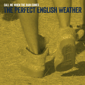 The Perfect English Weather - Call Me When The Rain Comes EP