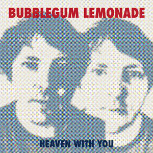 Bubblegum Lemonade - Heaven With You EP