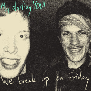 My Darling YOU! - We Break Up On Friday