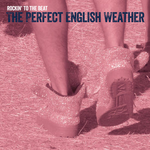 The Perfect English Weather - Rockin' To The Beat