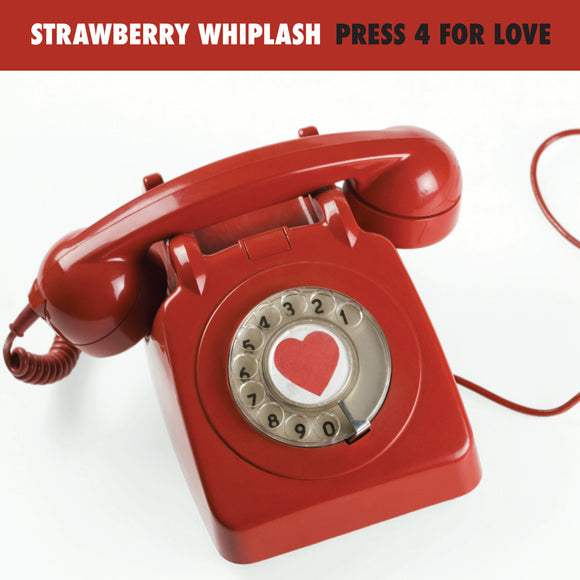 Strawberry Whiplash - Press 4 For Love