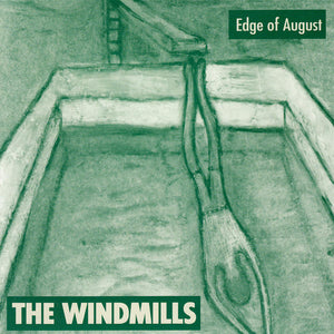 The Windmills - Edge Of August