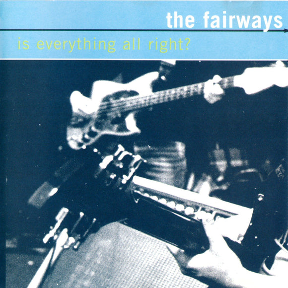 The Fairways - Is Everything All Right?