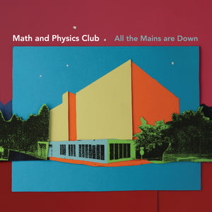 Math and Physics Club - All The Mains Are Down