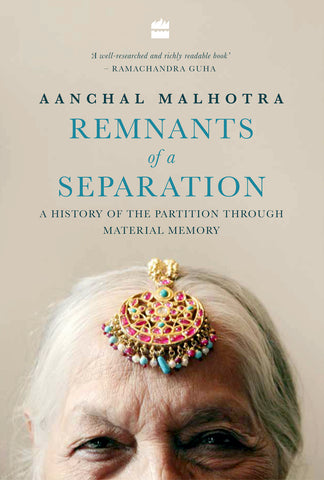 Remnants of a Separation: A History of Partition through Material Memory, Aanchal Malhotra, Author, Writer, Books, Partition Museum, India Pakistan Partition