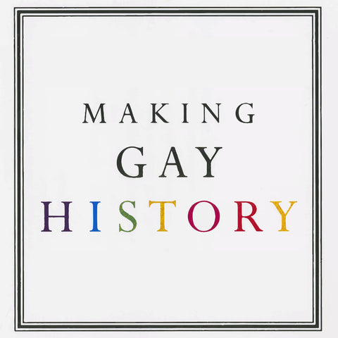 Making Gay History, Podcast, Pride, Pride Month, LGBTQIA, Culture
