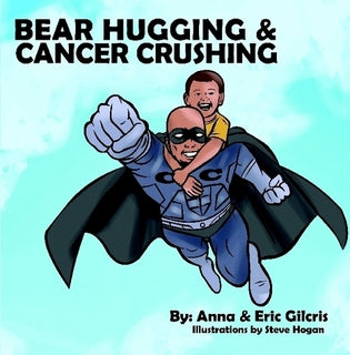 Bear Hugging and Cancer Crushing - Children's Book