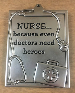 Magnet with Easel:  Nurse...because even doctors need heroes
