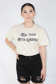 Kill them with kindness GRAPHIC TEE - Nouveau Marketplace