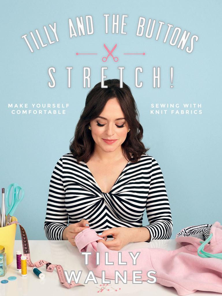 Tilly And The Buttons Stretch Book