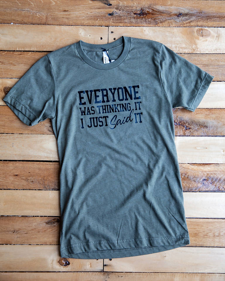Everyone Was Thinking It - Olive Green Tee