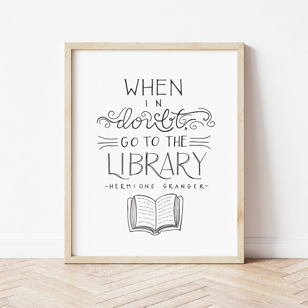 When In Doubt, Go To The Library Print