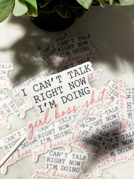 I can't talk right now, I'm doing girl boss shit Vinyl Sticker