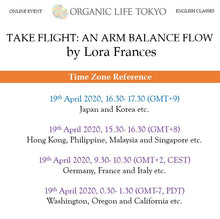 Load image into Gallery viewer, [Online] TAKE FLIGHT: AN ARM BALANCE FLOW by Lora Frances 19th April, 16:30-17:30 (GMT+9)