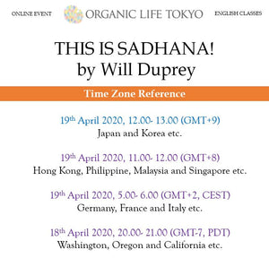 [Online] THIS IS SADHANA! by Will Duprey 19th April, 12:00-13:00 (GMT+9)