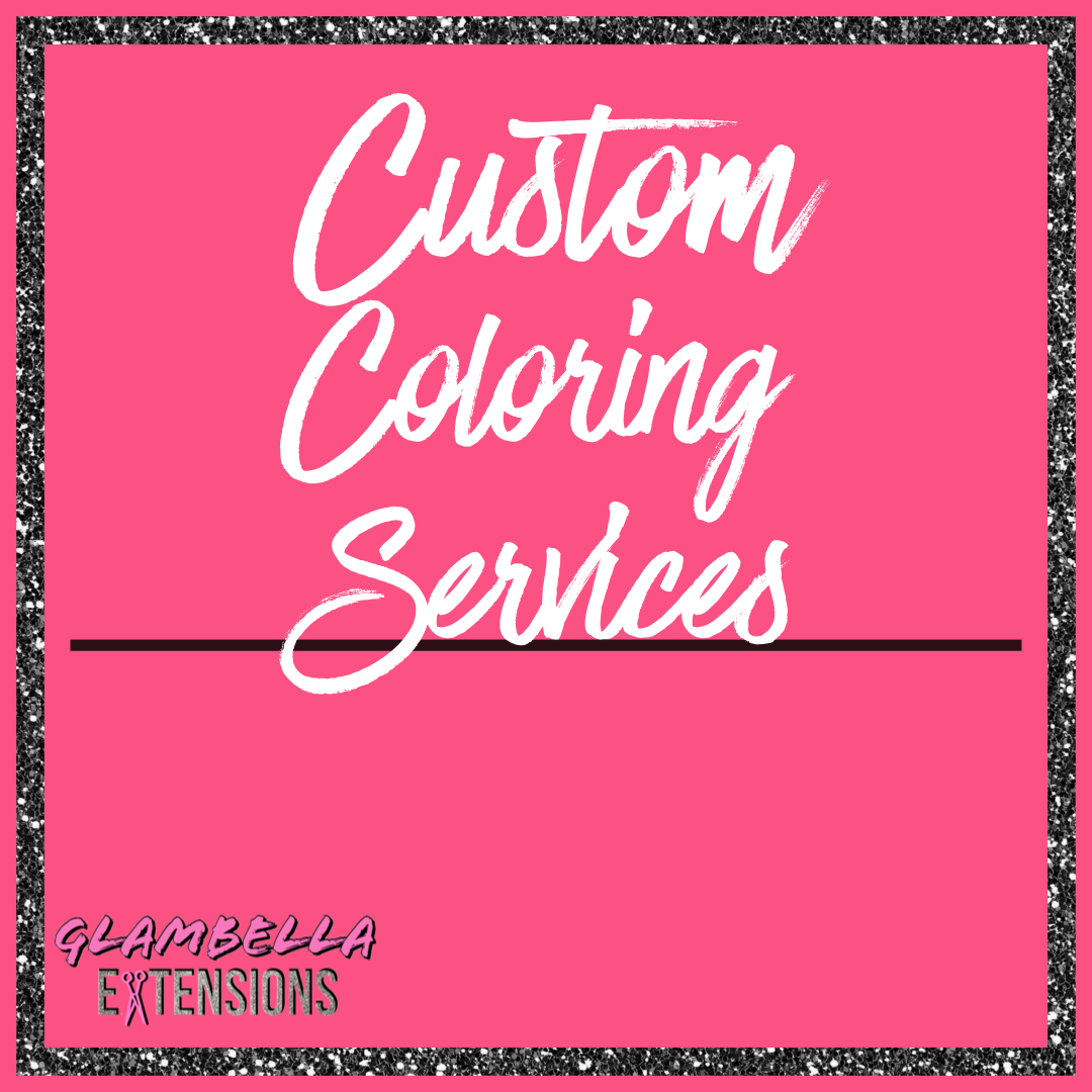 Custom Coloring Services - Glambella Shop