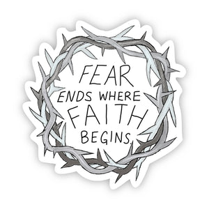 Fear Ends Where Faith Begins Thorn Crown