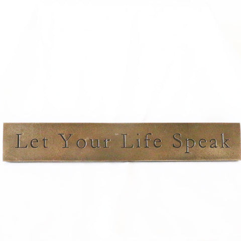Plaque: Let Your Life Speak