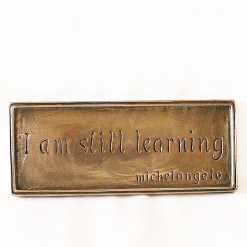Plaque: I am Still Learning