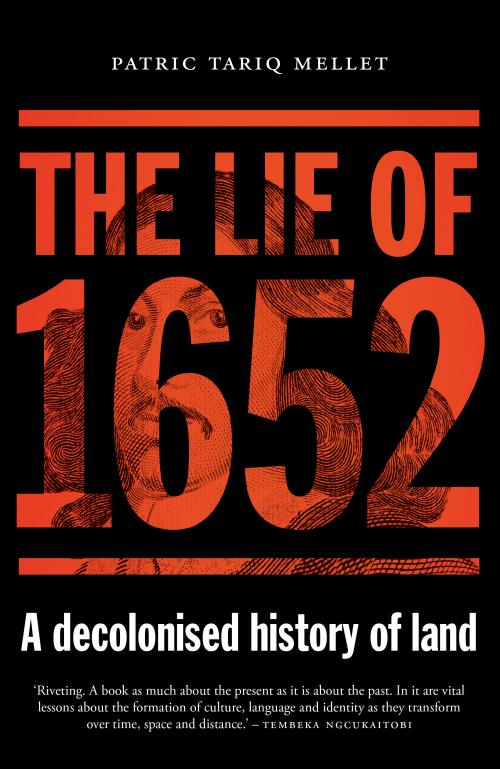 The Lie of 1652 A decolonised history of land Patric Mellet