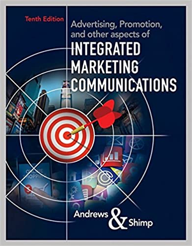 Advertising, Promotion & other aspects of Integrated Marketing Communications by Andrews & Shimp