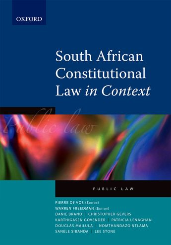 South African Constitutional Law in Context by De Vos, P et al