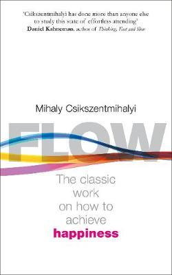 Flow : The Psychology of Happiness by Mihaly Csikszentmihalyi
