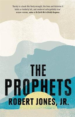 The Prophets by Robert Jones Jr
