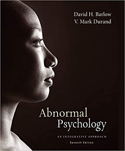 Abnormal Psychology: An Integrative Approach by Barlow, D H et al