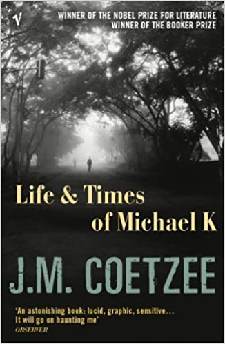 Life and Times of Michael K by Coetzee, JM