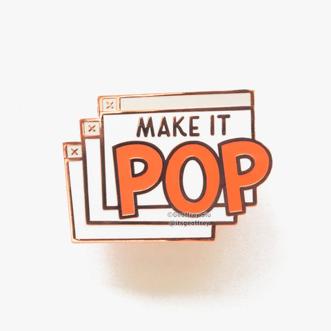 Make It Pop Hard Enamel Pin