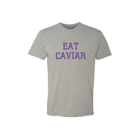 Unisex Eat Caviar Tee - Grey
