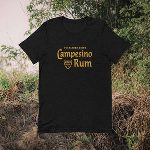 I'd Rather Drink Campesino Tee