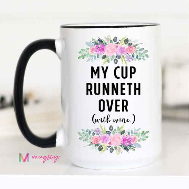 My Cup Runneth Over Mug