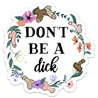 Don't Be a Dick Sticker
