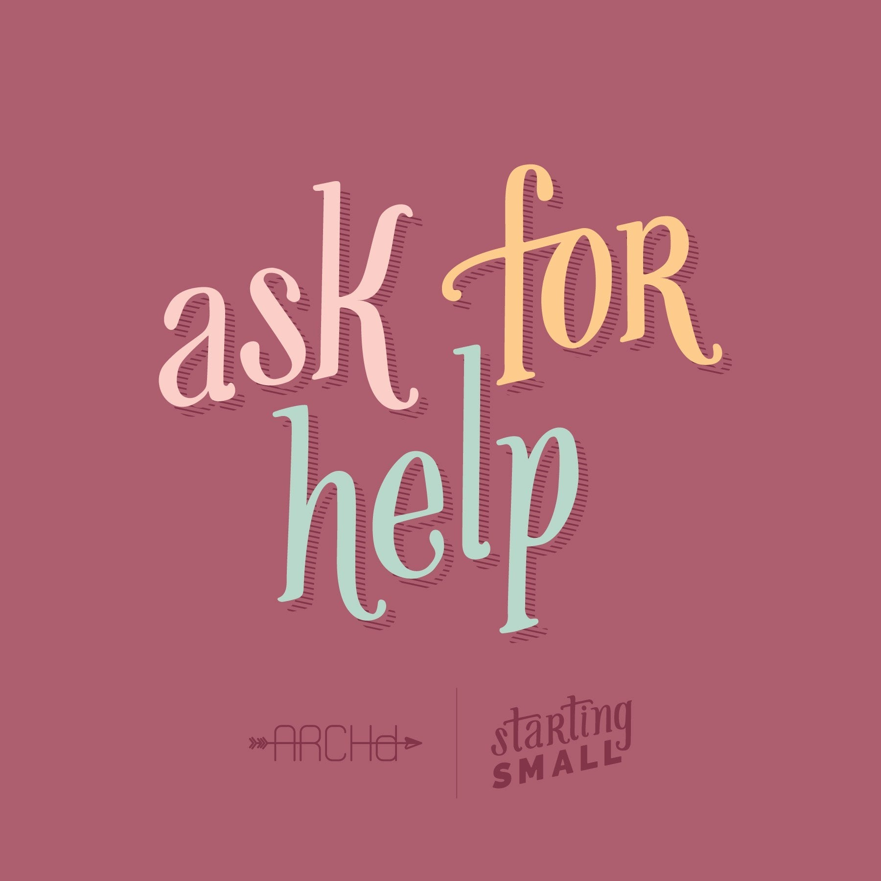 Ask For Help Starting Small a blog series by ARCHd about the adventures of starting a small business