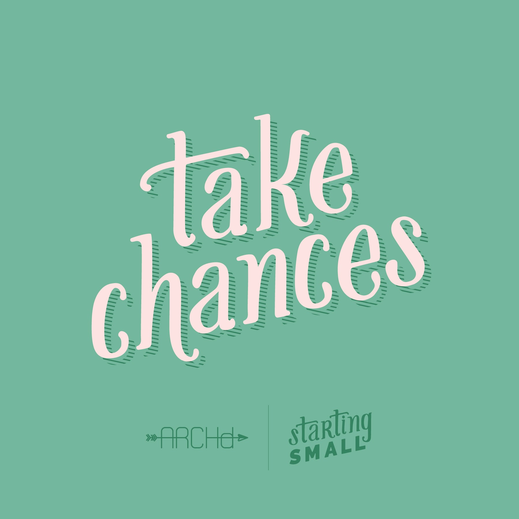 Take Chances Starting Small Adventures of Starting a small business with ARCHd
