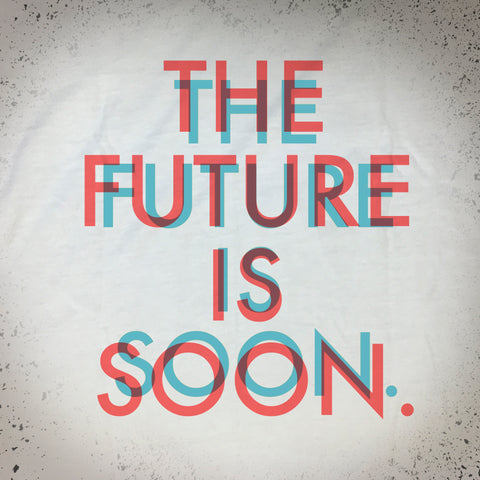 Future is Soon tee