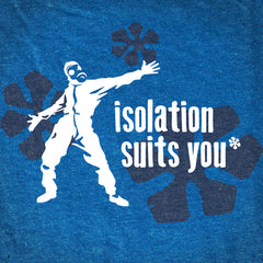 Isolation Suits You tee - The Flying Pork Apparel Co.
