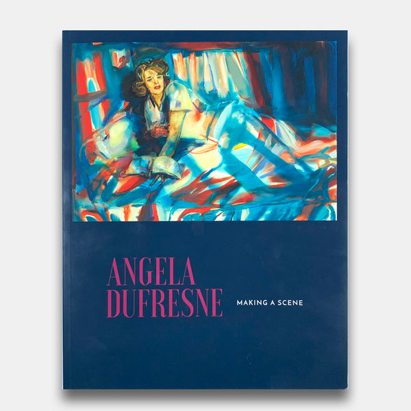 Angela Dufresne: Making a Scene