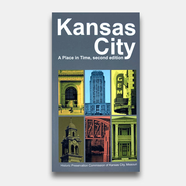Kansas City: A Place in Time, Second Edition