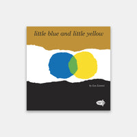 Little Blue & Little Yellow