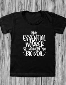 T-Shirt: Essential Worker