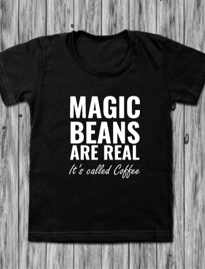 T-Shirt: Magic Beans are Real