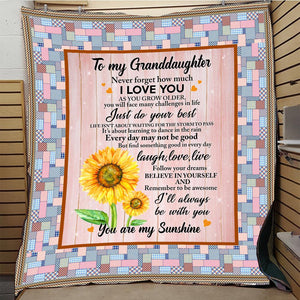 To my Granddaughter - Never forget how much I love you - Quilted Blanket