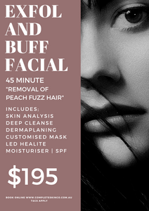 EXFOL and BUFF FACIAL - Dermaplaning $195
