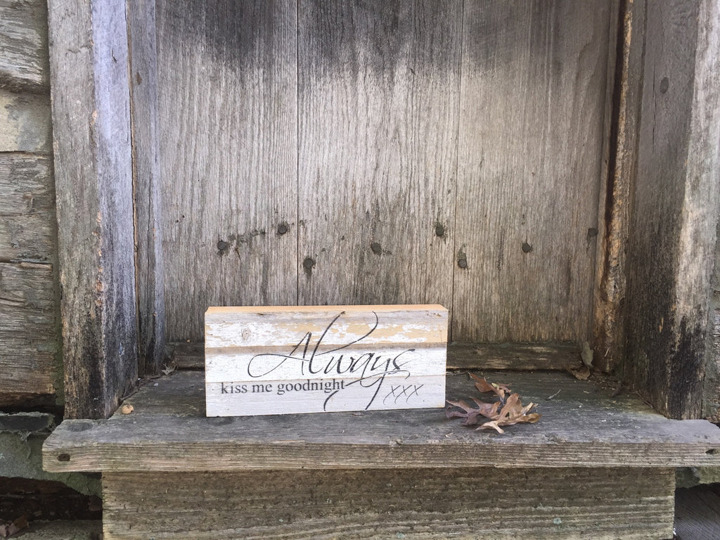 Always Kiss Me Goodnight Print Reclaimed Barn Wood Pallet Shadow Box Sign